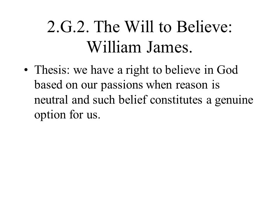 2.G.2. The Will to Believe: William James.