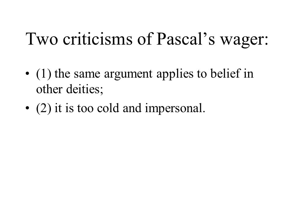 Two criticisms of Pascal's wager: