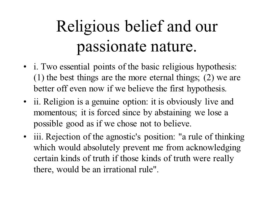 Religious belief and our passionate nature.