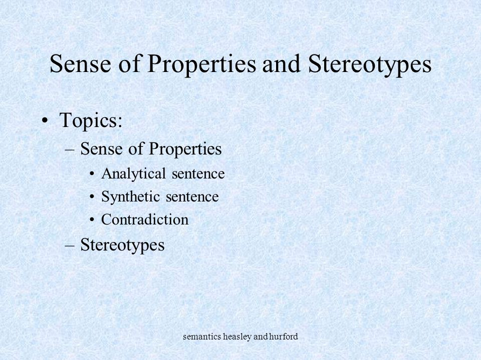 Sense of Properties and Stereotypes