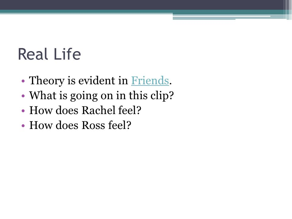 Real Life Theory is evident in Friends. What is going on in this clip