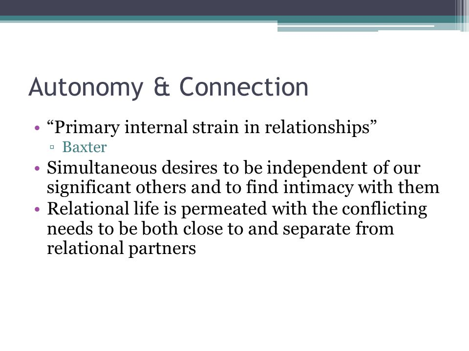 Autonomy & Connection Primary internal strain in relationships