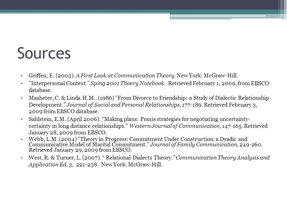 Sources Griffen, E. (2003). A First Look at Communication Theory. New York: McGraw-Hill.