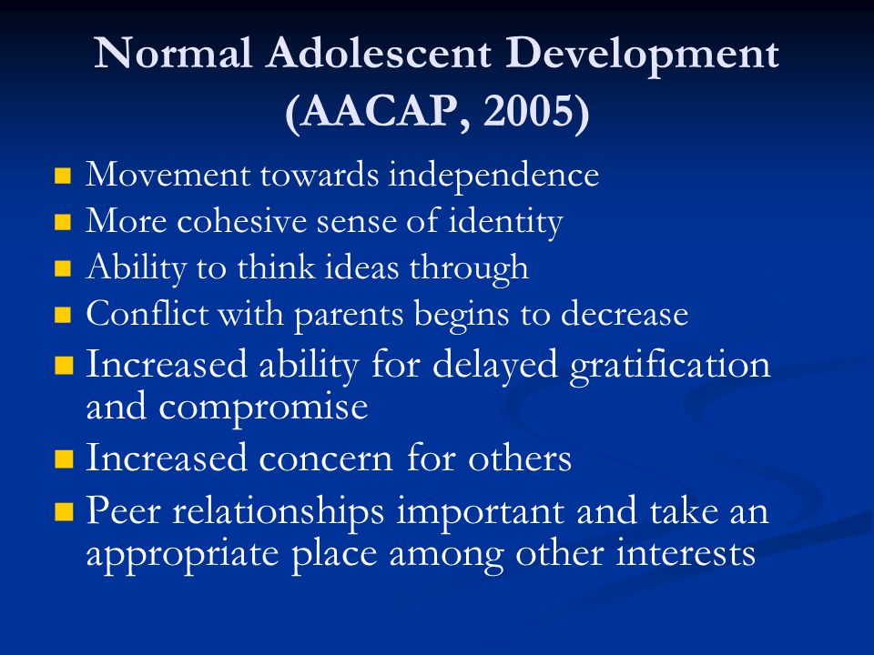 Normal Adolescent Development (AACAP, 2005)