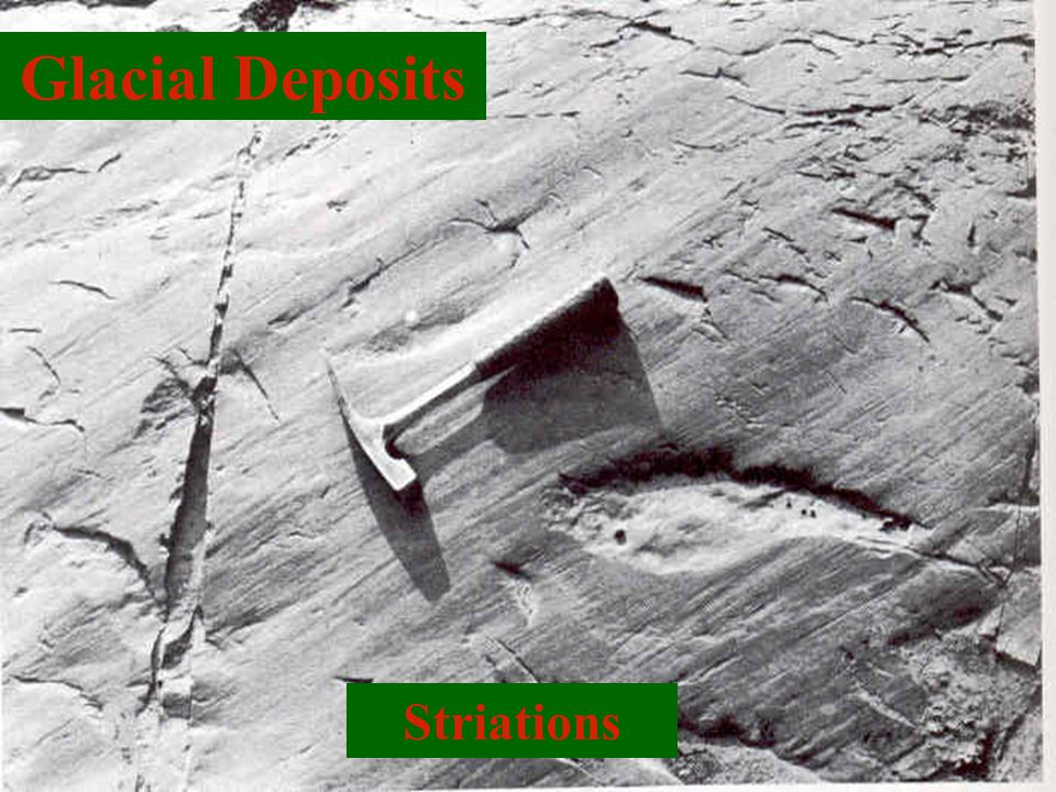 Glacial Deposits Striations Glaciated Areas