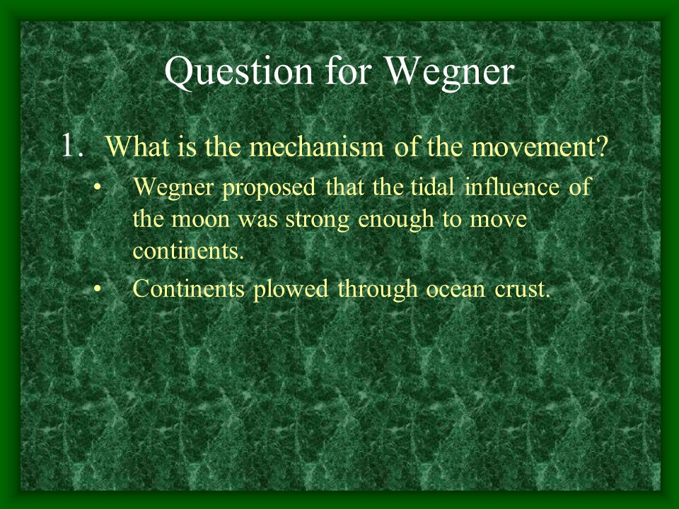 Question for Wegner What is the mechanism of the movement