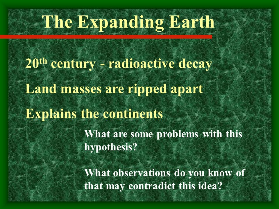 The Expanding Earth 20th century - radioactive decay