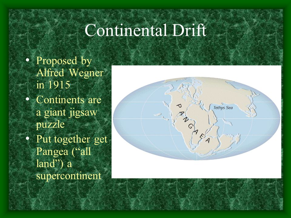 Continental Drift Proposed by Alfred Wegner in 1915