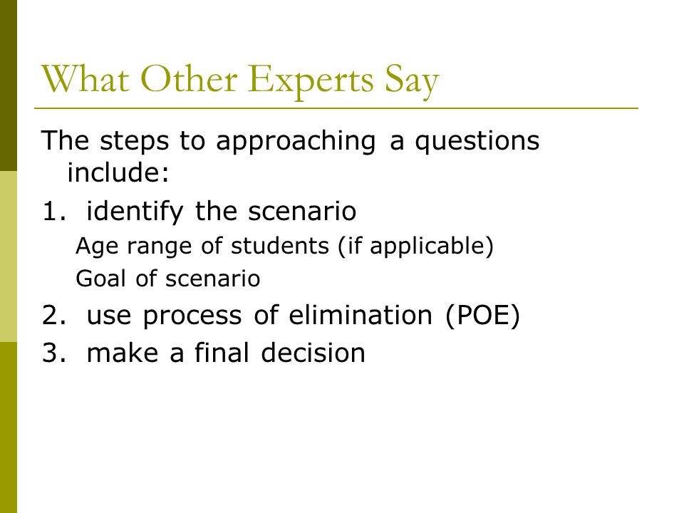 What Other Experts Say The steps to approaching a questions include: