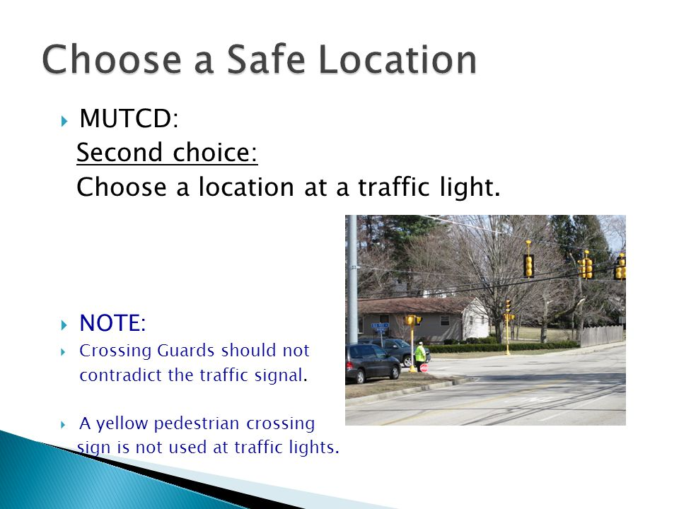 Choose a Safe Location MUTCD: Second choice: