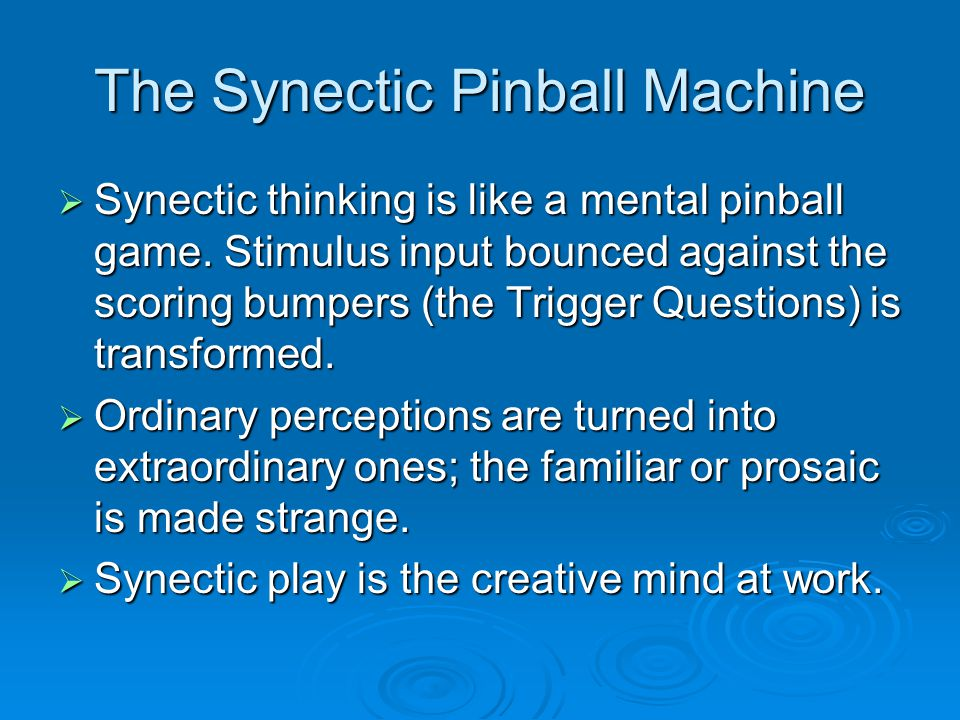 The Synectic Pinball Machine