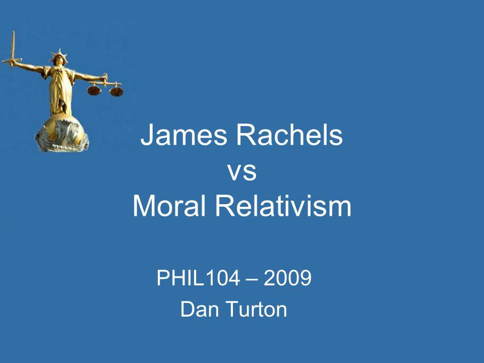 James Rachels vs Moral Relativism