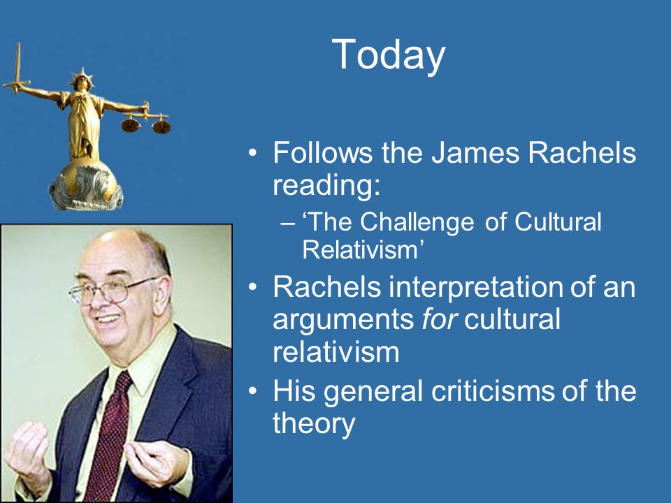 Today Follows the James Rachels reading: