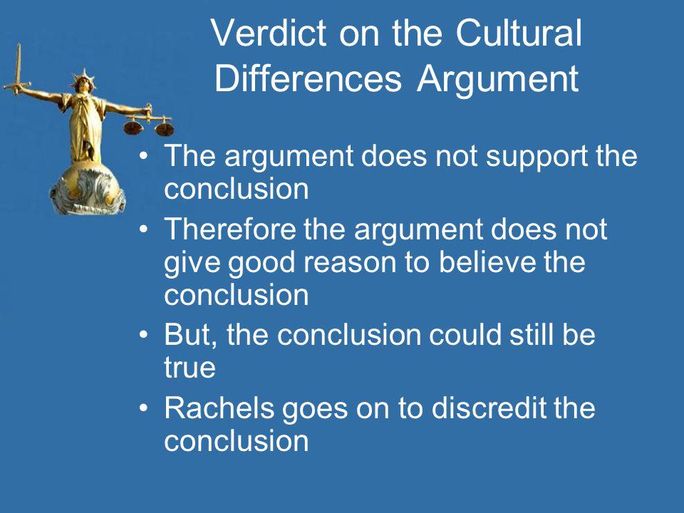 Verdict on the Cultural Differences Argument