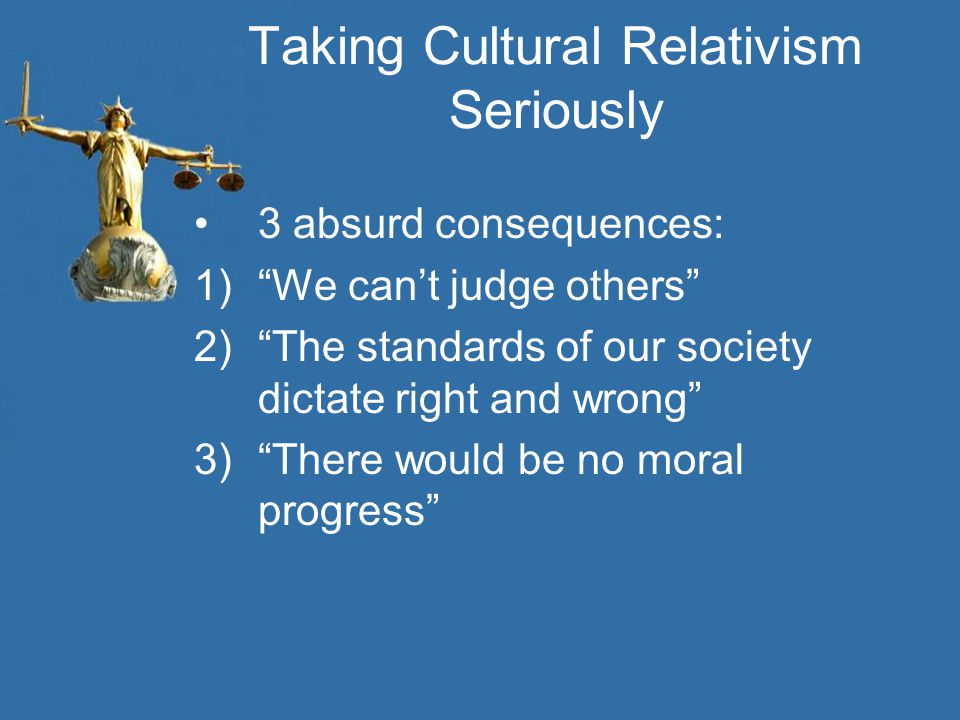Taking Cultural Relativism Seriously