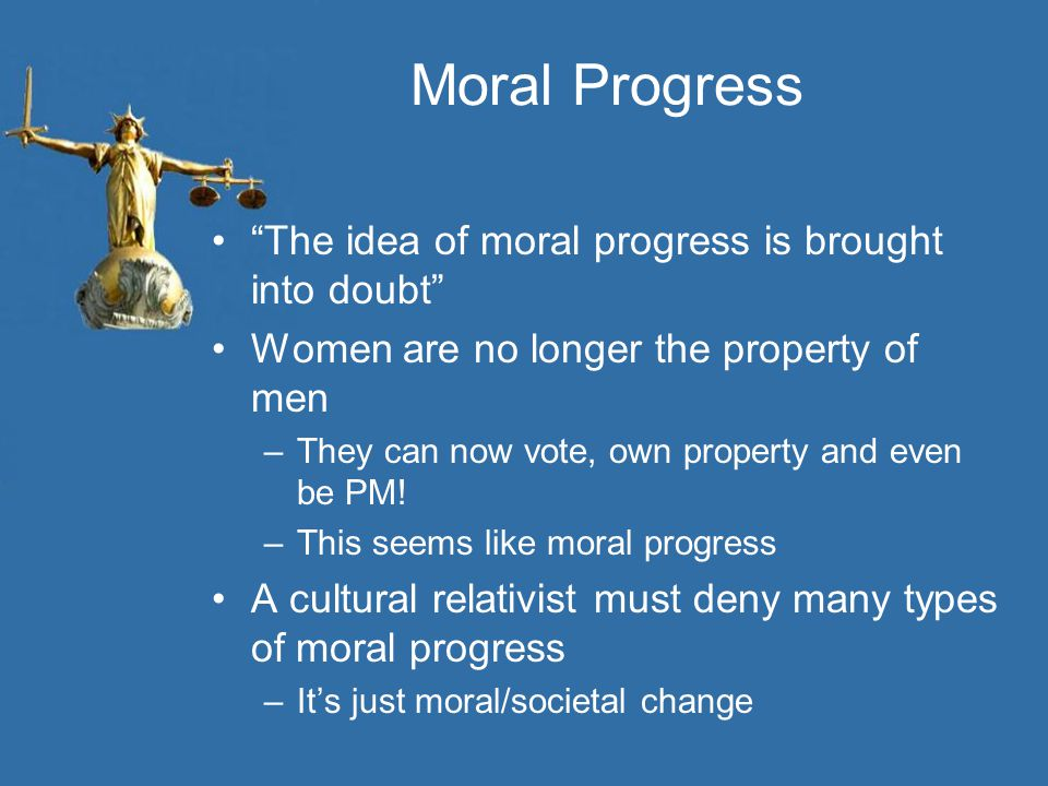 Moral Progress The idea of moral progress is brought into doubt