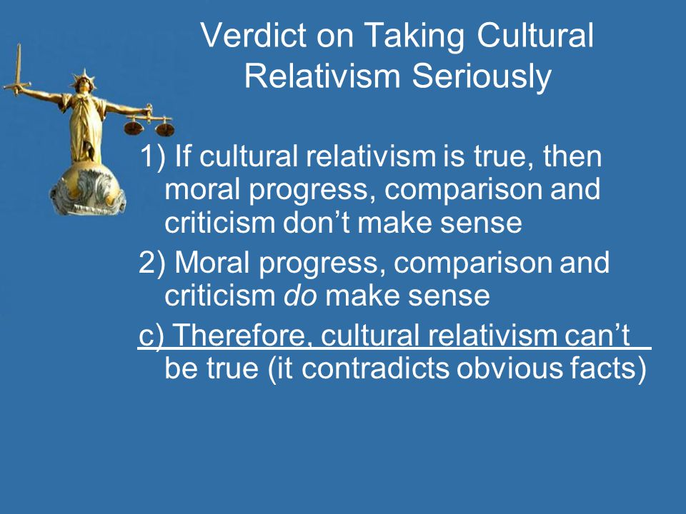 Verdict on Taking Cultural Relativism Seriously