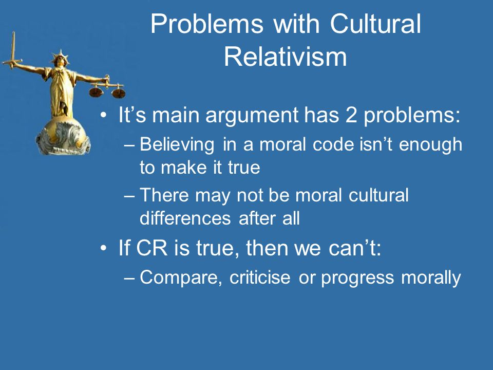 Problems with Cultural Relativism