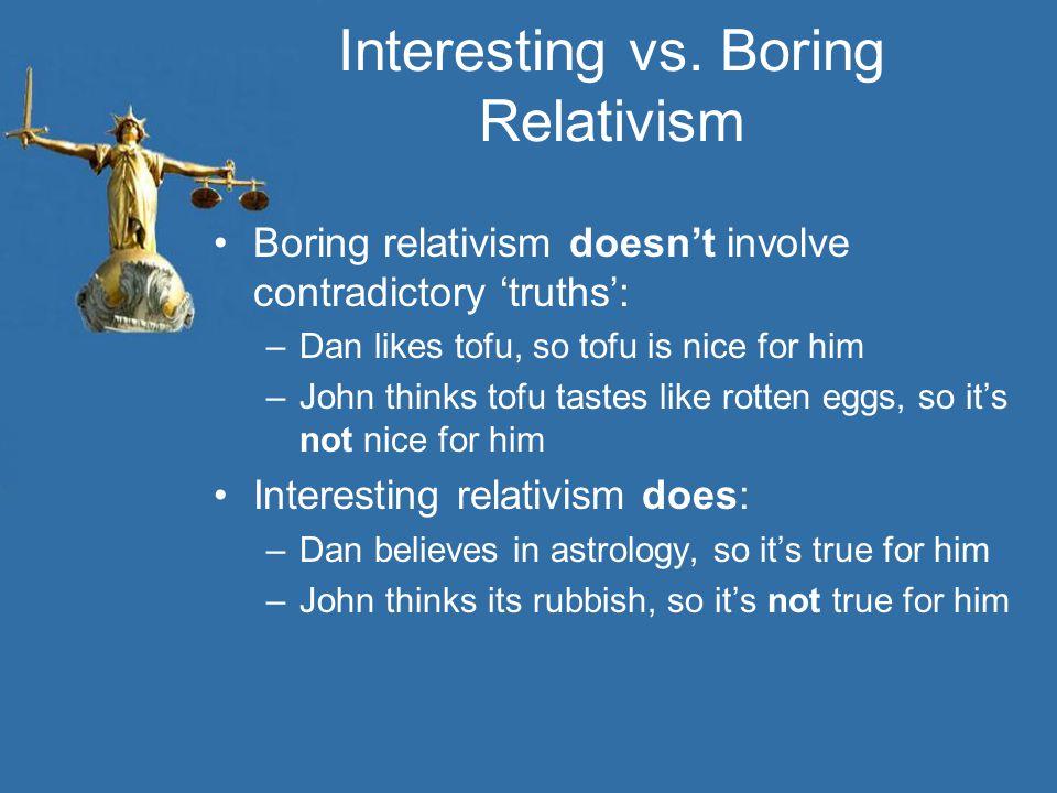 Interesting vs. Boring Relativism