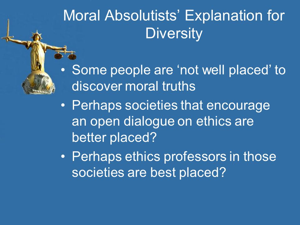 Moral Absolutists' Explanation for Diversity
