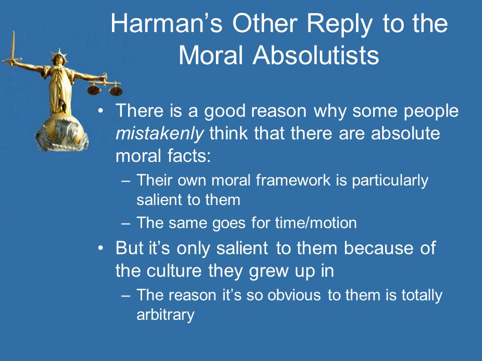 Harman's Other Reply to the Moral Absolutists
