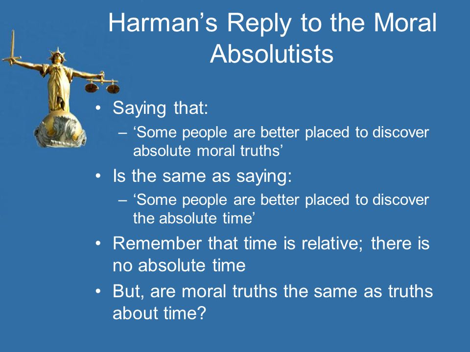 Harman's Reply to the Moral Absolutists