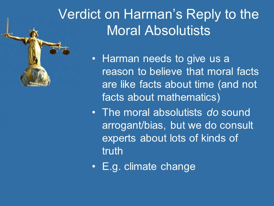 Verdict on Harman's Reply to the Moral Absolutists