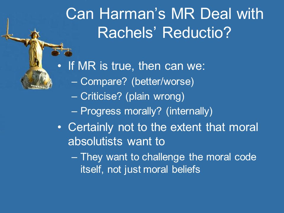 Can Harman's MR Deal with Rachels' Reductio