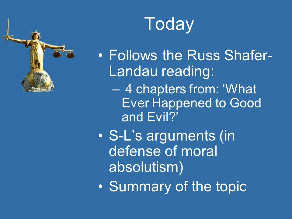Today Follows the Russ Shafer-Landau reading: