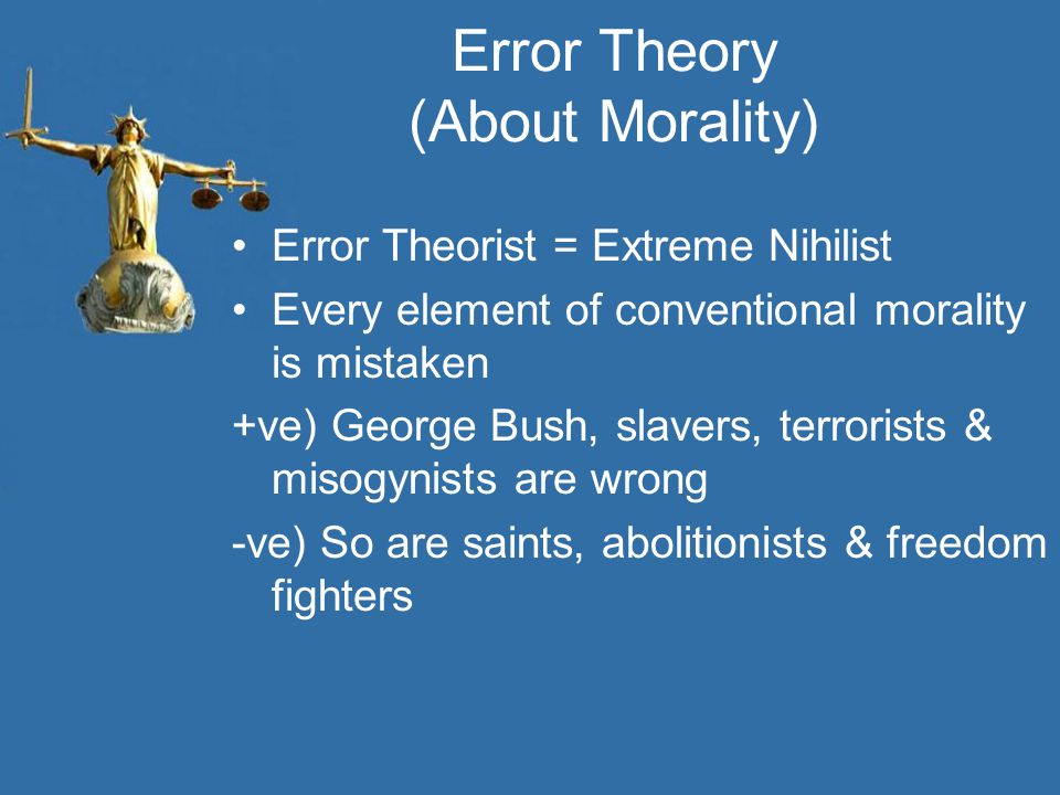 Error Theory (About Morality)