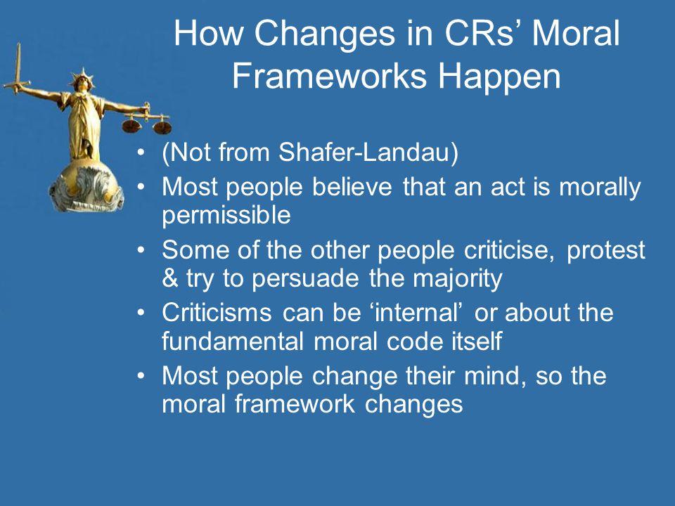 How Changes in CRs' Moral Frameworks Happen