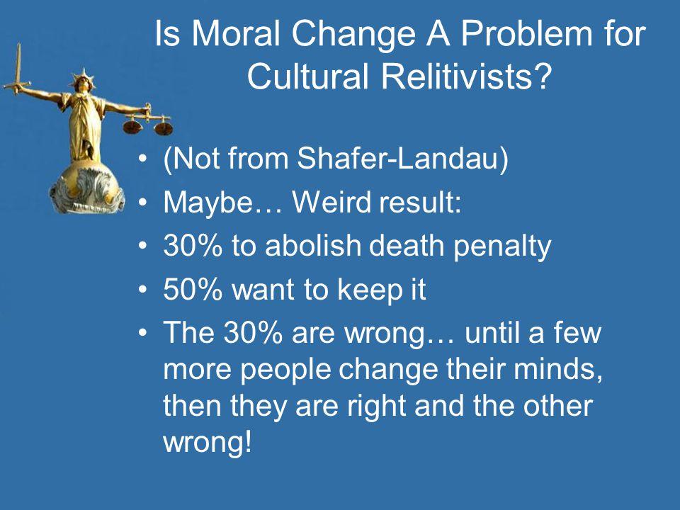 Is Moral Change A Problem for Cultural Relitivists