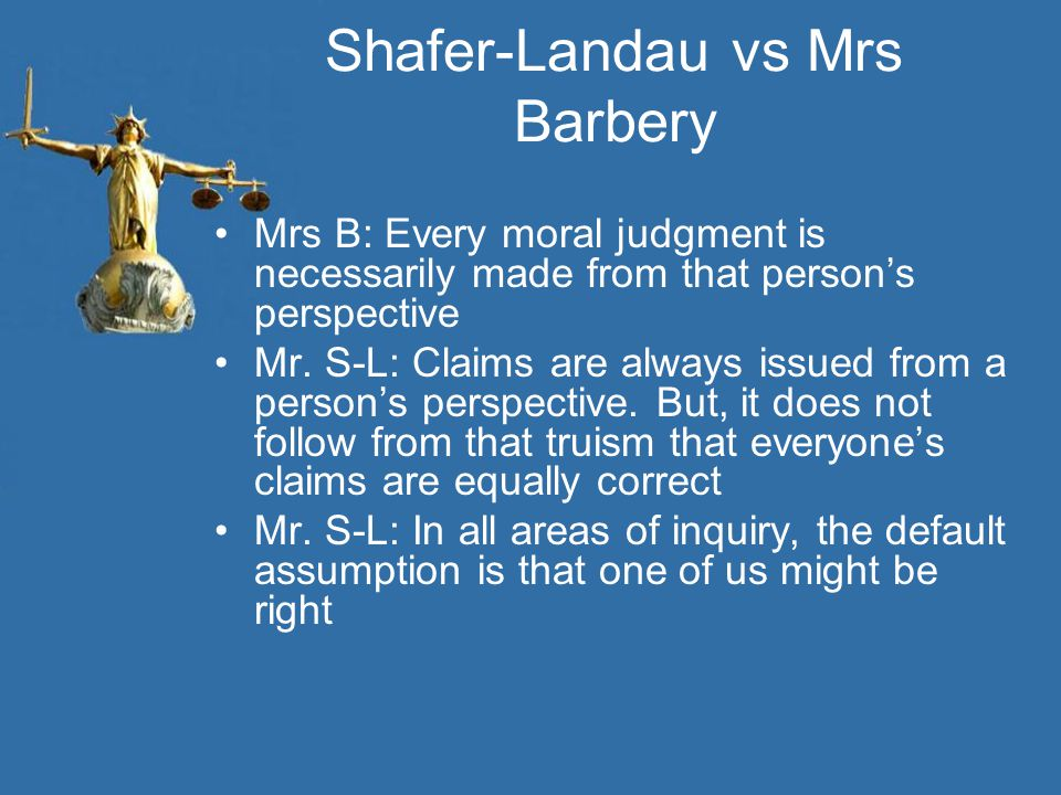 Shafer-Landau vs Mrs Barbery