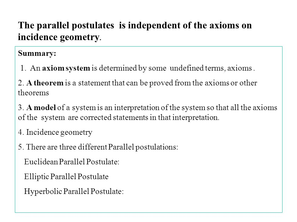 The parallel postulates is independent of the axioms on incidence geometry.