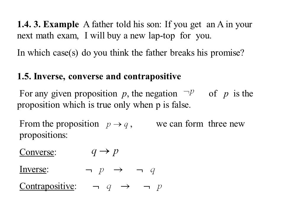 1.4. 3. Example A father told his son: If you get an A in your next math exam, I will buy a new lap-top for you.