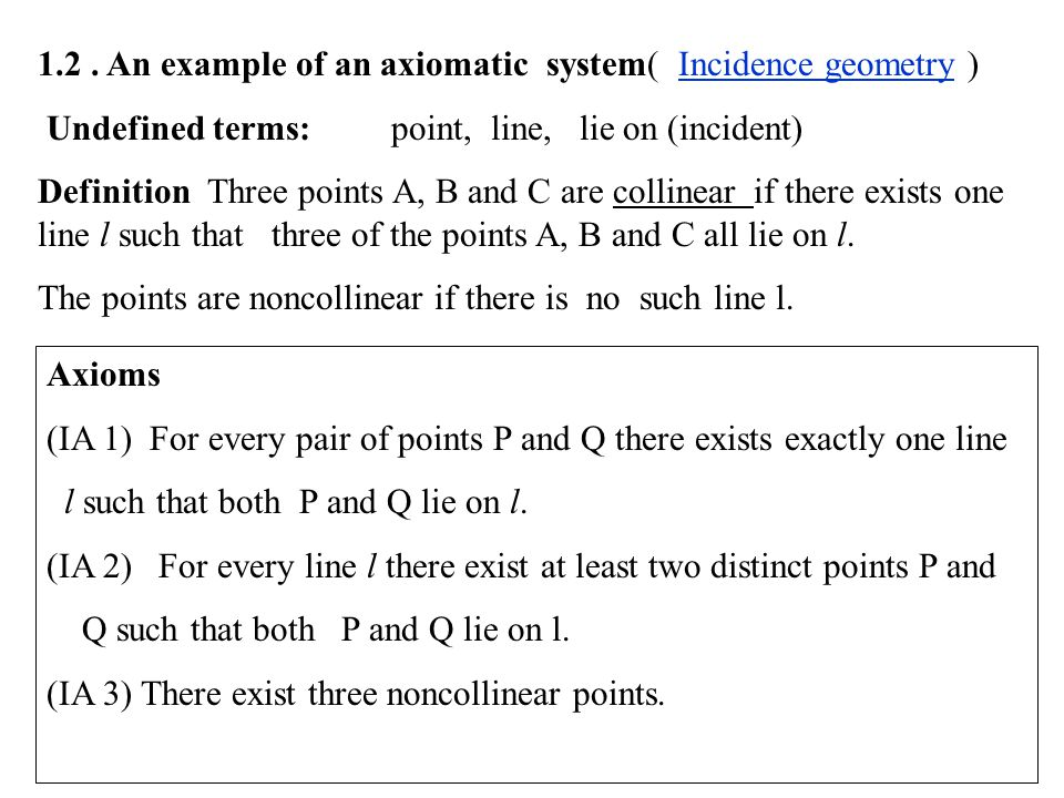 1.2 . An example of an axiomatic system( Incidence geometry )