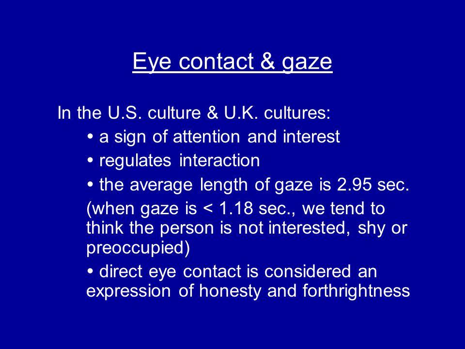Eye contact & gaze In the U.S. culture & U.K. cultures: