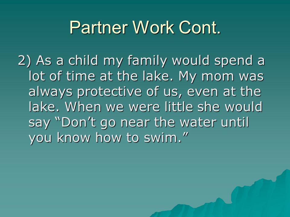 Partner Work Cont.