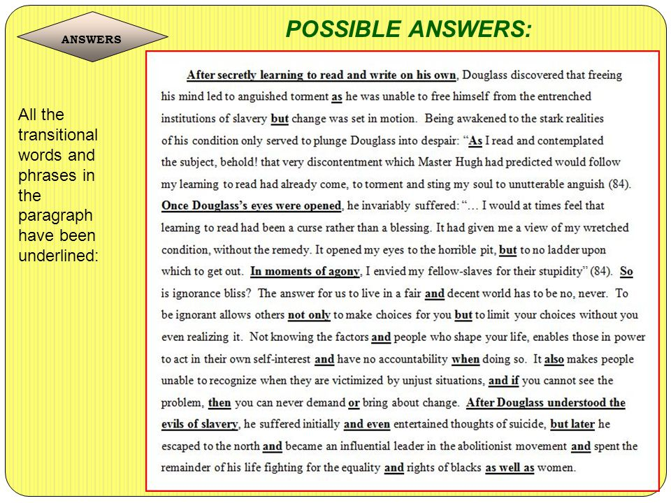 ANSWERS POSSIBLE ANSWERS: All the transitional words and phrases in the paragraph have been underlined: