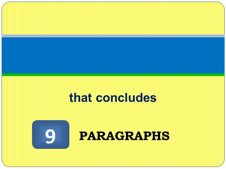 that concludes 9 PARAGRAPHS