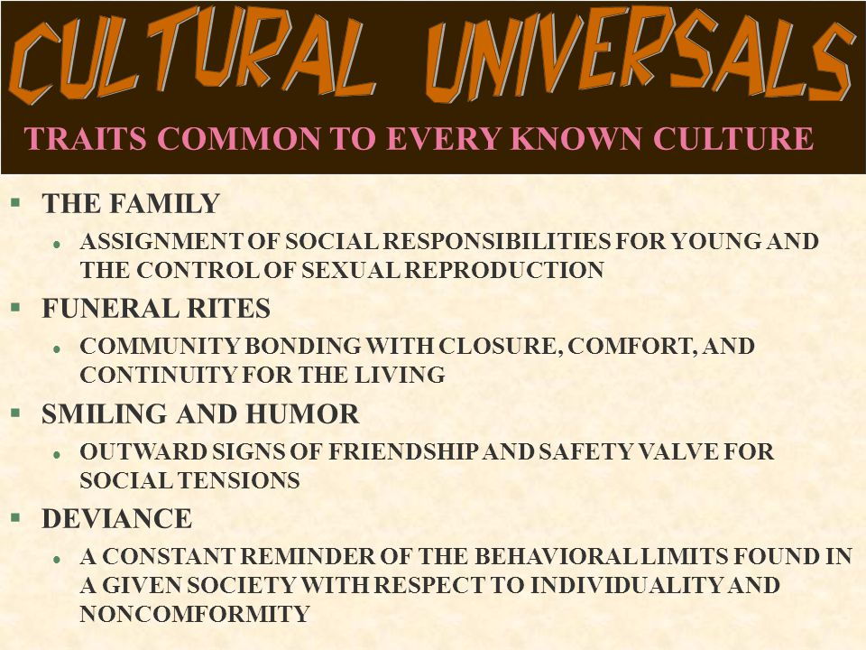 TRAITS COMMON TO EVERY KNOWN CULTURE