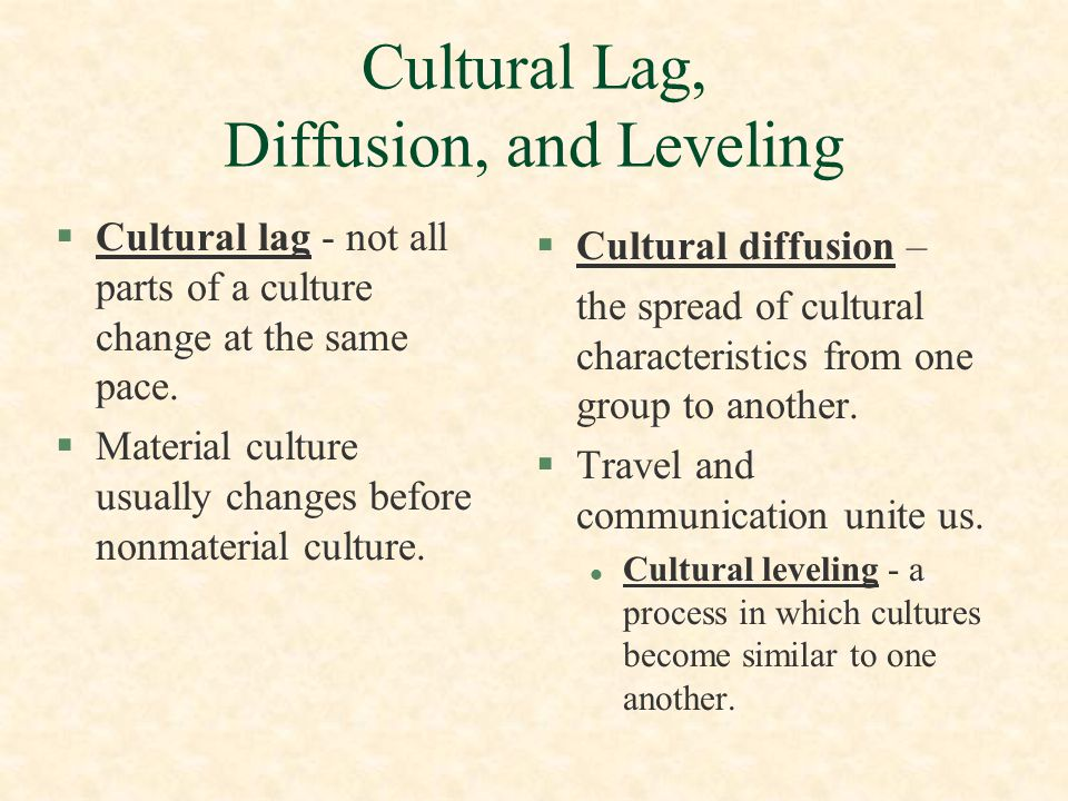Cultural Lag, Diffusion, and Leveling