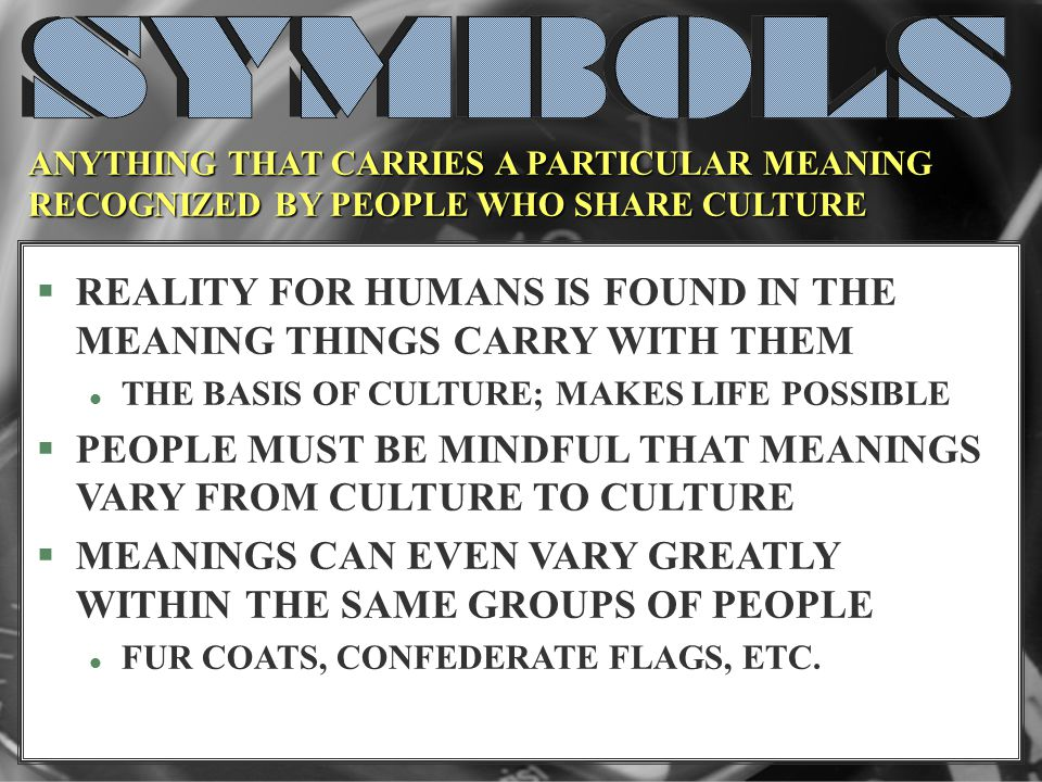 REALITY FOR HUMANS IS FOUND IN THE MEANING THINGS CARRY WITH THEM