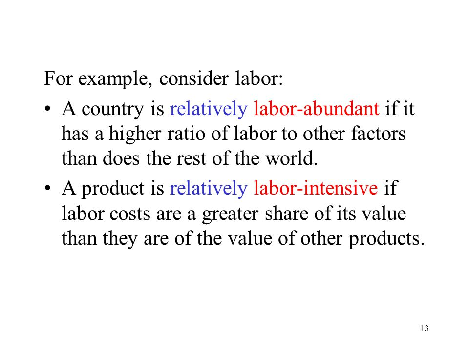 For example, consider labor: