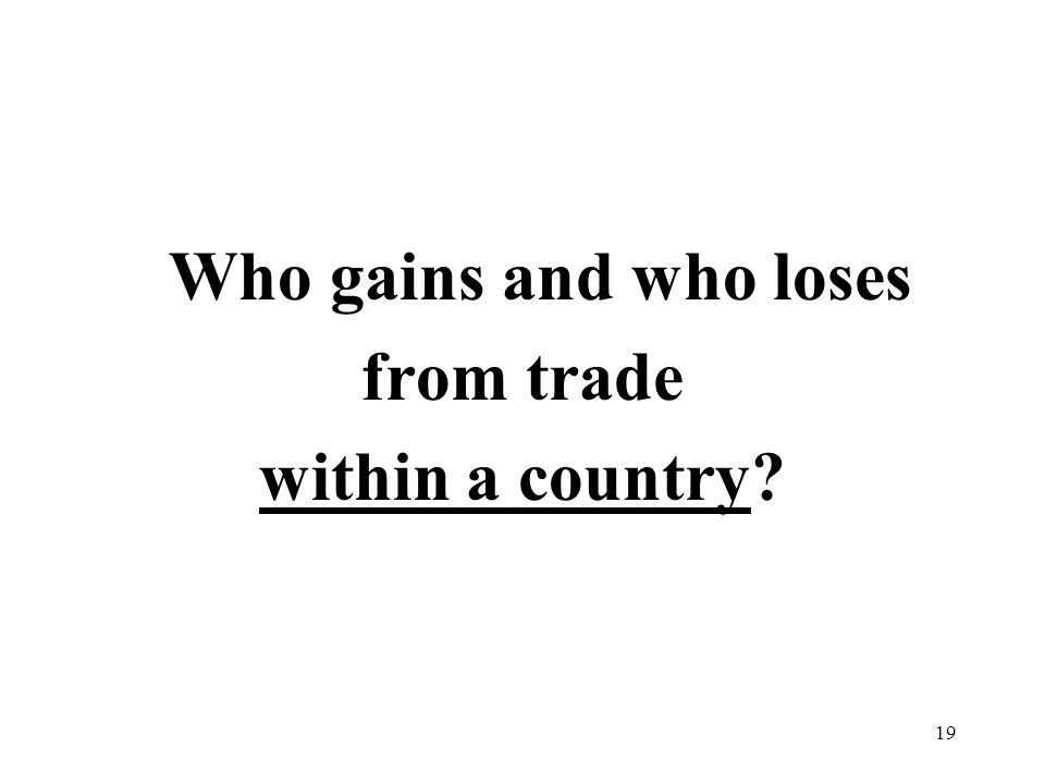 Who gains and who loses from trade within a country