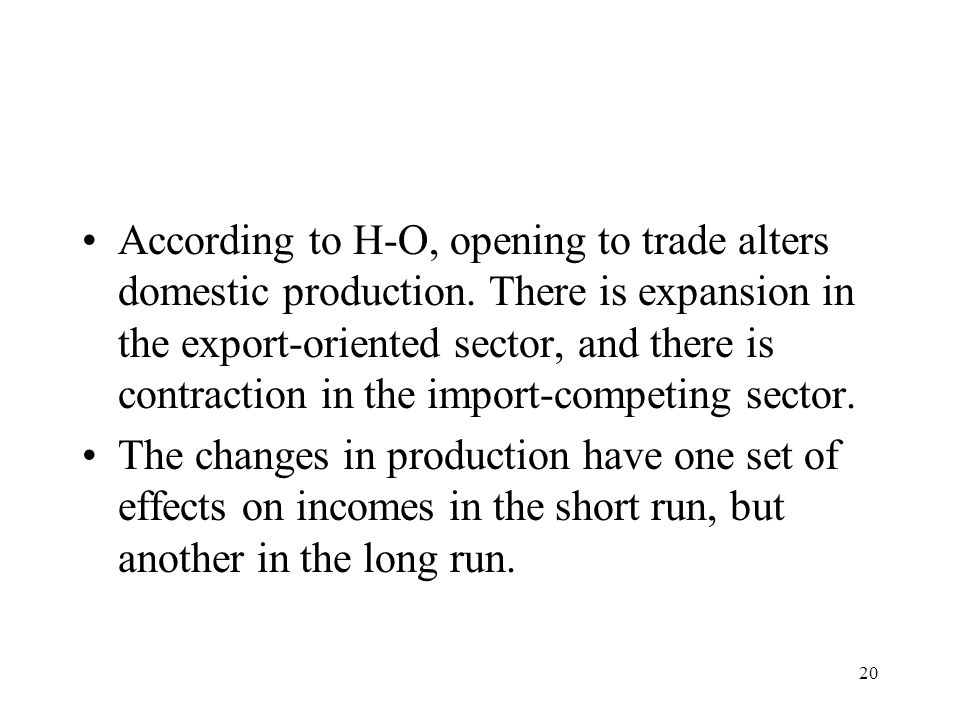 According to H-O, opening to trade alters domestic production