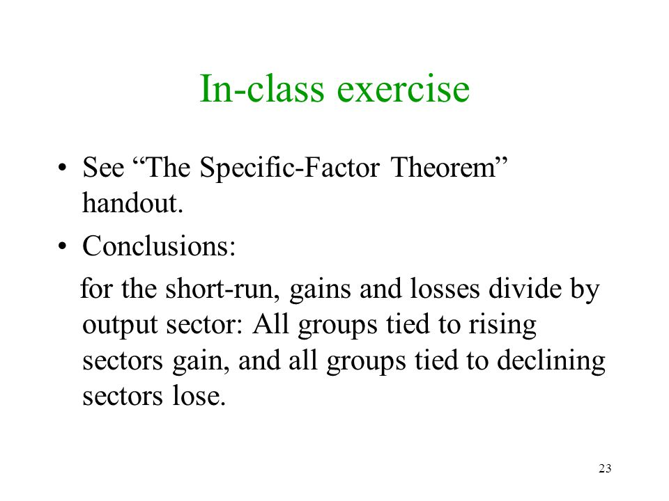 In-class exercise See The Specific-Factor Theorem handout.