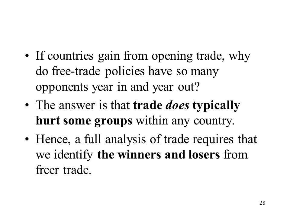 If countries gain from opening trade, why do free-trade policies have so many opponents year in and year out