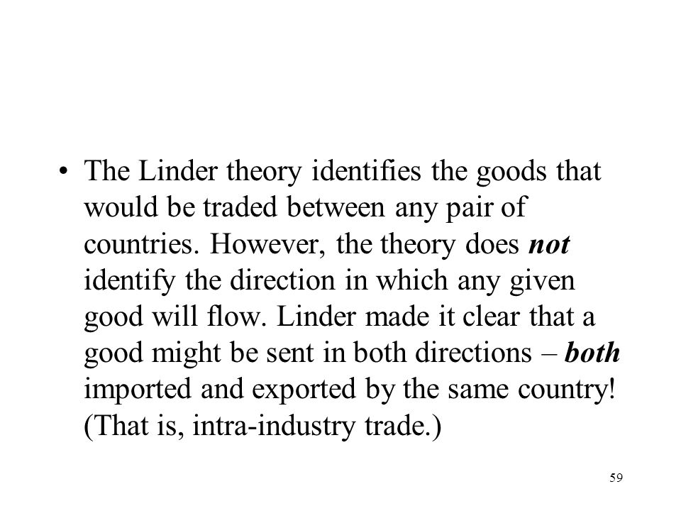 The Linder theory identifies the goods that would be traded between any pair of countries.