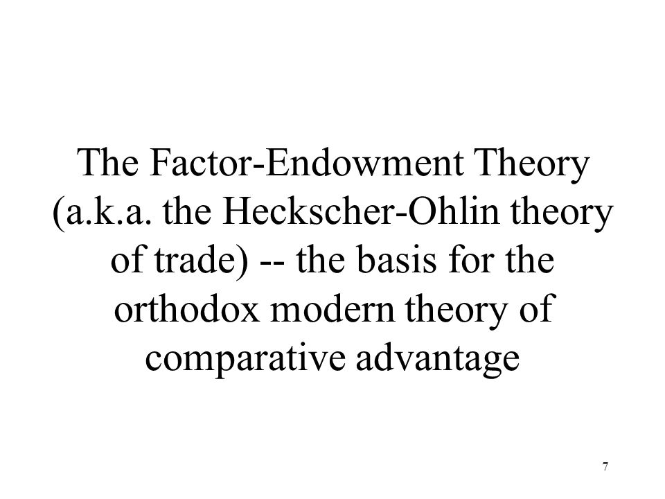 The Factor-Endowment Theory (a. k. a